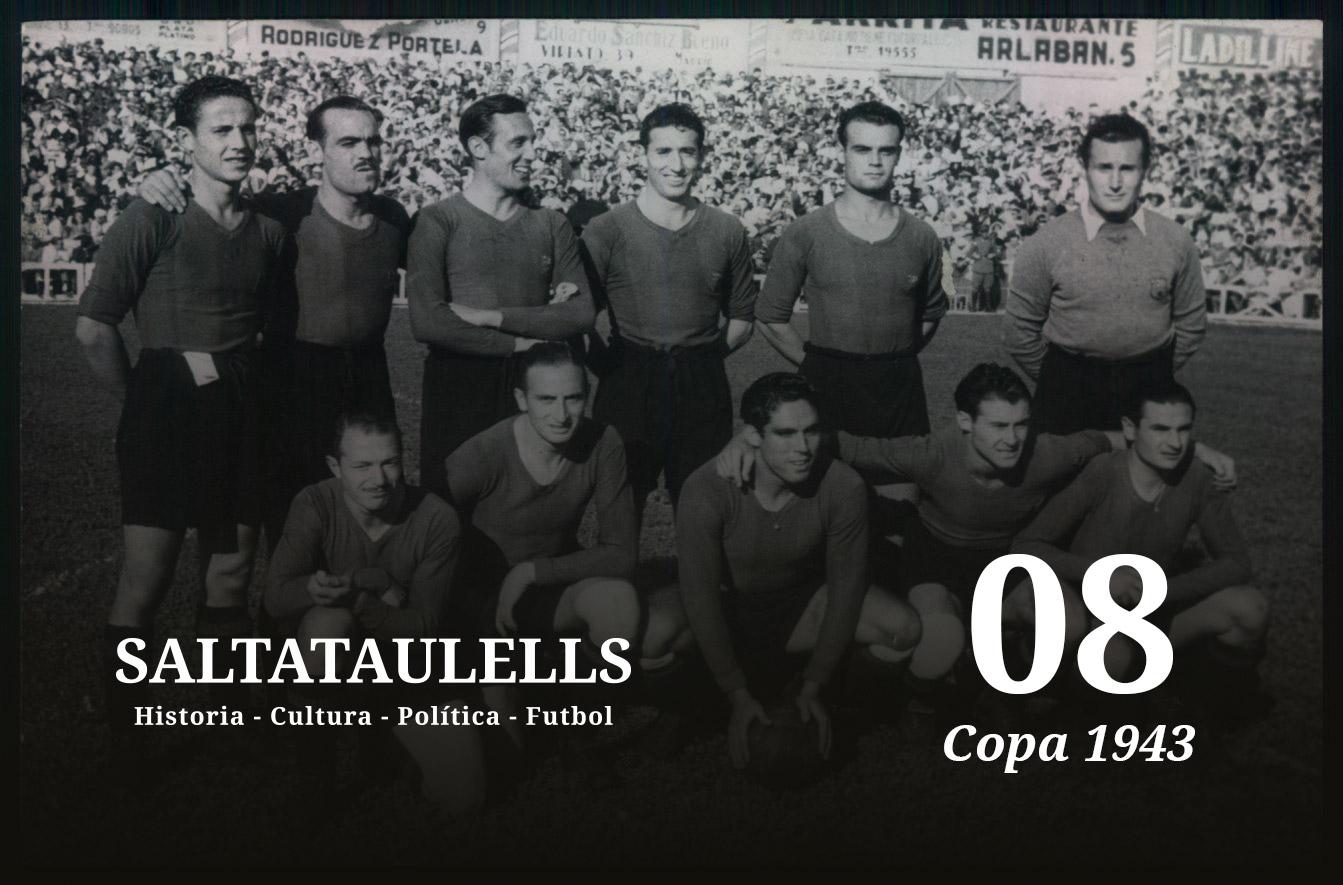 LA COPA 1943. EL 11-1. TESTIMONIOS DIRECTOS DE EX JUGADORES BARCELONISTAS Y MUR.