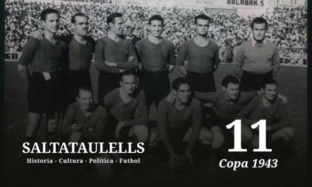 """LA COPA DE 1943. EL 11-1. ¿UNA ENTRADA, UN PITO U OTRO CUENTO """"SALTATAULELLS""""? – Parte 1."""