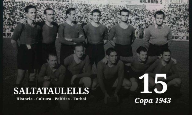 """LA COPA DE 1943. EL 11-1. ÉTICA Y PERLAS """"SALTATAULELLS"""""""