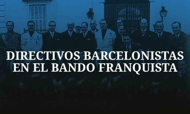 """LOS DIRECTIVOS BARCELONISTAS QUE LUCHARON EN LA GUERRA CIVIL EN EL MISMO EJÉRCITO QUE """"EL CABO BERNABEU""""."""