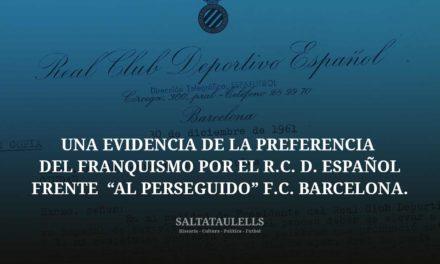"""UNA EVIDENCIA DE LA PREFERENCIA DEL FRANQUISMO POR EL R.C. D. ESPAÑOL FRENTE """" AL PERSEGUIDO"""" F.C. BARCELONA."""