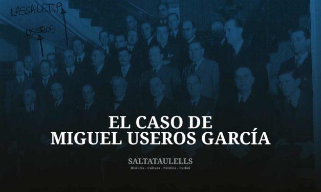 EL BARCELONISMO FRANQUISTA Y DEPURADOR. EL CASO DE MIGUEL USEROS GARCÍA.