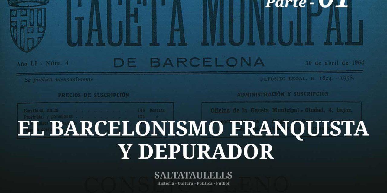 EL BARCELONISMO FRANQUISTA Y DEPURADOR. EL CASO DE FEDERICO AMAT ARNAU. Parte 1.
