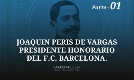 JOAQUIN PERIS DE VARGAS PRESIDENTE HONORARIO DEL F.C. BARCELONA. Parte 1.