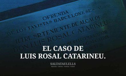 """EL BARCELONISMO FRANQUISTA TRAIDOR A LA CATALUÑA DE LOS """"SALTATAULELLS"""". EL CASO DE LUIS ROSAL CATARINEU."""