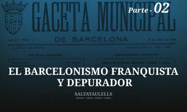EL BARCELONISMO FRANQUISTA Y DEPURADOR. EL CASO DE FEDERICO AMAT ARNAU. PARTE 2.