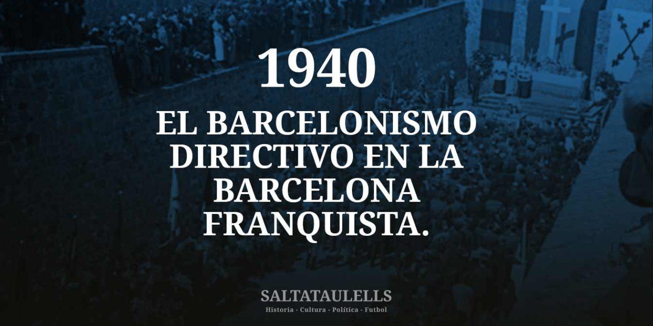 1940. EL BARCELONISMO DIRECTIVO EN LA BARCELONA FRANQUISTA.