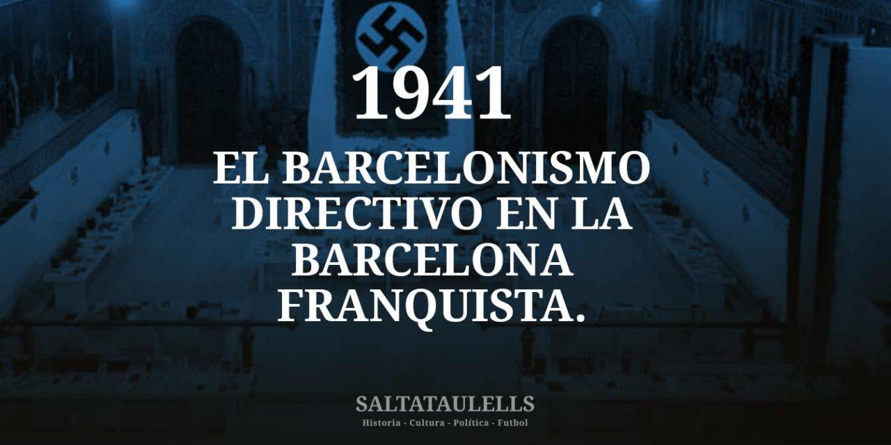 1941. EL BARCELONISMO DIRECTIVO EN LA BARCELONA FRANQUISTA.