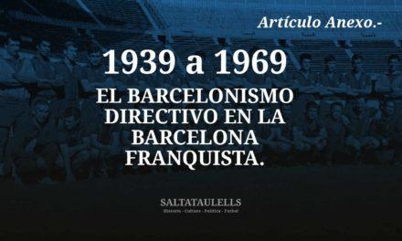 1939-69. EL BARCELONISMO DIRECTIVO EN LA BARCELONA FRANQUISTA. NO CONTABILIZADOS ANTES.
