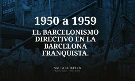 1950 A 59. EL BARCELONISMO DIRECTIVO EN LA BARCELONA FRANQUISTA.