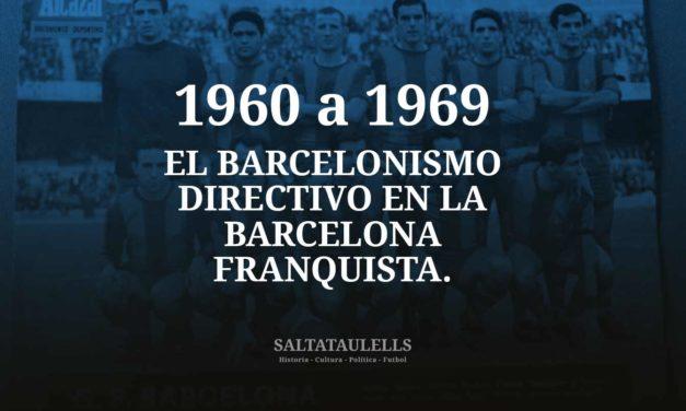 1960 A 69. EL BARCELONISMO DIRECTIVO EN LA BARCELONA FRANQUISTA.