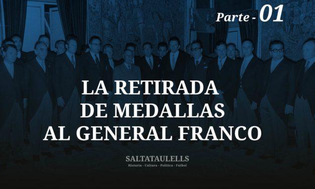 """LA RETIRADA DE MEDALLAS AL GENERAL FRANCO. BIBLIOGRAFÍA """"SALTATAULELLS"""" COMO ANTECEDENTES. – Parte 1"""