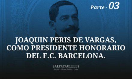 UNA EVIDENCIA MÁS (Y MUY IMPORTANTE) DE JOAQUIN PERIS DE VARGAS, COMO PRESIDENTE HONORARIO DEL F.C. BARCeLONA. PARTE 3.