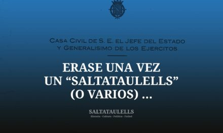 """ERASE UNA VEZ UN """"SALTATAULELLS"""" (O VARIOS) EN EL ARCHIVO DE LA CASA CIVIL DE S. E. EL JEFE DEL ESTADO Y GENERALÍSIMO DE TODOS LOS EJÉRCITOS."""