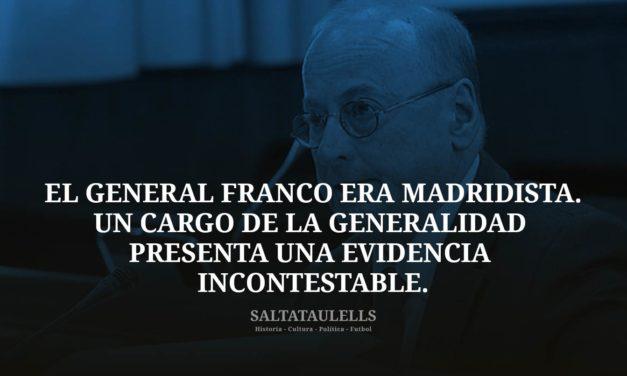 BOMBAZO. PRUEBA DEFINITIVA DE QUE EL GENERAL FRANCO ERA MADRIDISTA. UN ALTO CARGO DE LA GENERALIDAD PRESENTA UNA EVIDENCIA INCONTESTABLE.