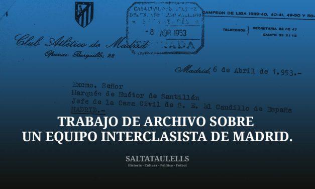 """DEDICADO AL """"SALTATAULELLS"""" SOLÉ I SABATE. UN TRABAJO DE ARCHIVO SOBRE UN EQUIPO INTERCLASISTA DE MADRID."""