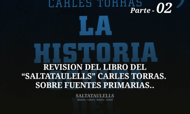"""REVISIÓN DEL LIBRO DEL """"SALTATAULELLS"""" CARLES TORRAS. SOBRE FUENTES PRIMARIAS. Parte 02."""