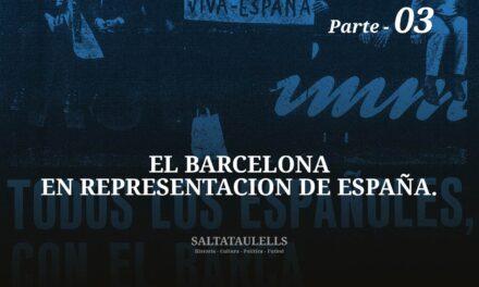 EL BARCELONA EN REPRESENTACIÓN DE ESPAÑA. PARTE 3