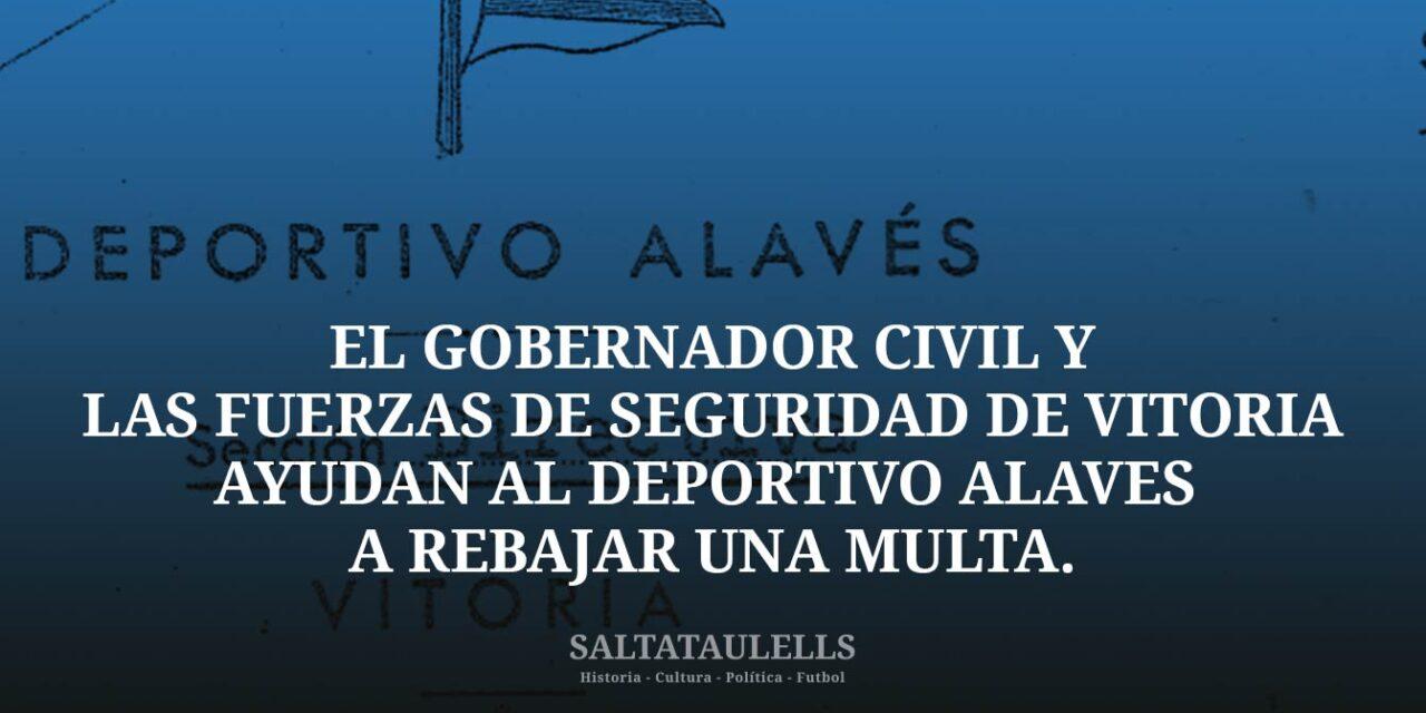 OTRA VEZ EN CORRAL AJENO. EL GOBERNADOR CIVIL Y LAS FUERZAS DE SEGURIDAD DE VITORIA AYUDAN (PRESUNTAMENTE) AL DEPORTIVO ALAVÉS A REBAJAR UNA MULTA.