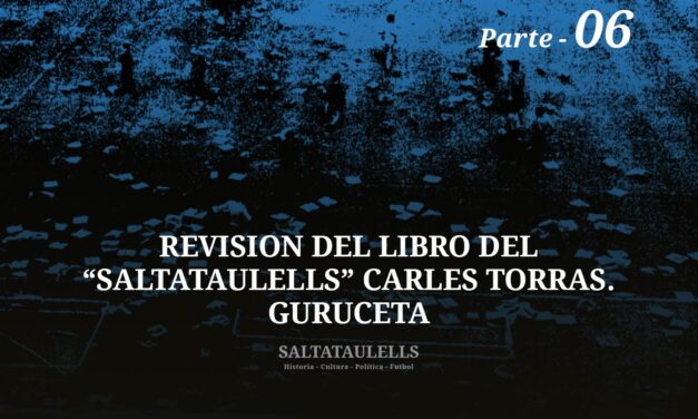 """REVISIÓN DEL LIBRO DEL """"SALTATAULELLS"""" CARLES TORRAS. PARTE 06."""