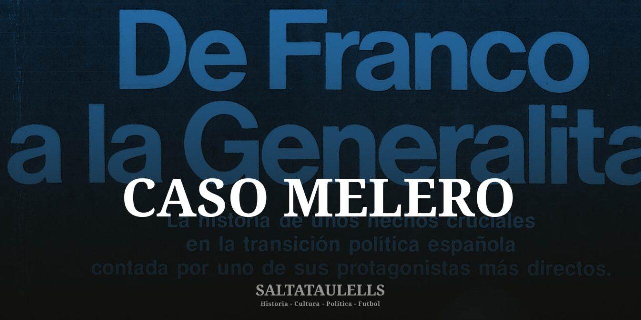 """""""EL CASO MELERO"""" EN EL DESPACHO DEL GOBERNADOR CIVIL DE BARCELONA Y EN """"MADRID""""."""