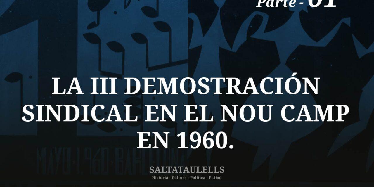 LA III DEMOSTRACIÓN SINDICAL EN EL NOU CAMP EN 1960. Parte 1.