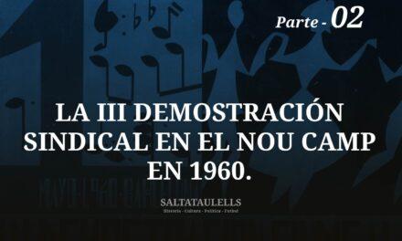 LA III DEMOSTRACIÓN SINDICAL EN EL NOU CAMP EN 1960. PARTE 2.