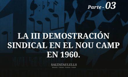 LA III DEMOSTRACIÓN SINDICAL EN EL NOU CAMP EN 1960. PARTE 3.