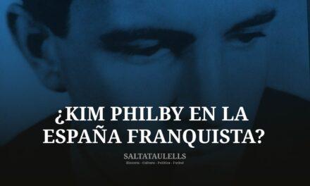 ¿ESTE BLOG HA CONSEGUIDO DOCUMENTOS INEDITOS SOBRE KIM PHILBY EN LA ESPAÑA FRANQUISTA?