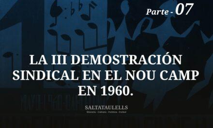 LA III DEMOSTRACIÓN SINDICAL EN EL NOU CAMP EN 1960. PARTE 7.