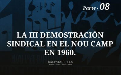 LA III DEMOSTRACIÓN SINDICAL EN EL NOU CAMP EN 1960. PARTE 8.
