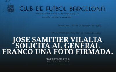 JOSÉ SAMITIER VILALTA SOLICITA AL GENERAL FRANCO UNA FOTO FIRMADA. ¡¡ NO CARDIS !!.