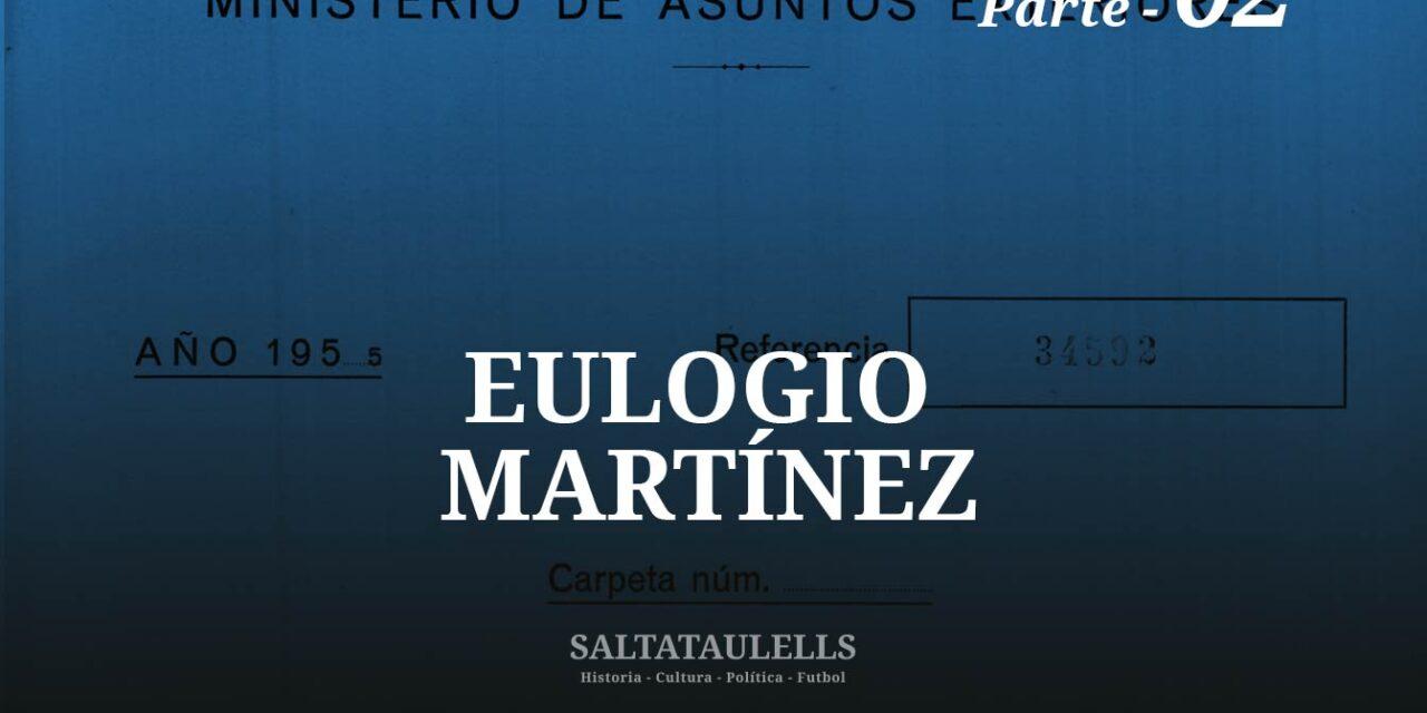 EULOGIO MARTINEZ – Parte 2