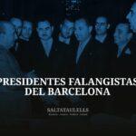 PRESIDENTES FALANGISTAS DEL BARCELONA