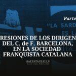 REPRESIONES DE LOS DIRIGENTES DEL C. DE F. BARCELONA, EN LA SOCIEDAD  FRANQUISTA CATALANA – PARTE 3.