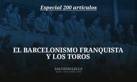 EL BARCELONISMO FRANQUISTA Y LOS TOROS